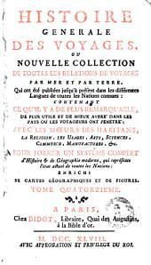 Histoire generale des voyages, ou Nouvelle collection de toutes les relations de voyages par mer et par terre, 14: qui ont été publiés jusqu'à présent dans les differéntes langues de toutes les nations connues