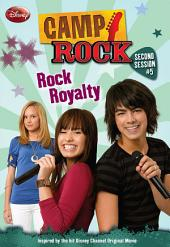 Camp Rock: Second Session: Rock Royalty