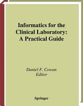 Informatics for the Clinical Laboratory: A Practical Guide for the Pathologist