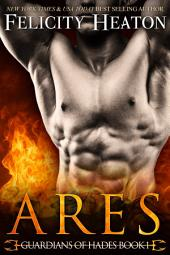 Ares: Guardians of Hades Romance Series Book 1