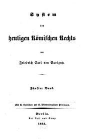 System des heutigen römischen Rechts: Band 5