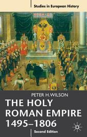 The Holy Roman Empire 1495-1806: Edition 2