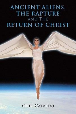 Download Ancient Aliens  the Rapture and the Return of Christ Book