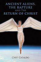 Ancient Aliens  the Rapture and the Return of Christ PDF