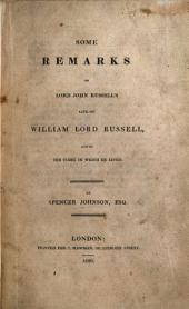 Some remarks on Lord J. Russell's life of William Lord Russell, and on the times in which he lived