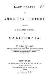 Last leaves of American history: Comprising a separate history of California