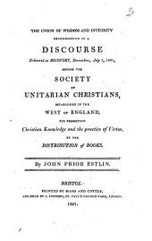 The Union of Wisdom and Integrity: Recomended in a Discourse Delivered at Bridport, Dorsetshire, July 1.1801