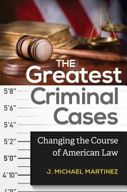 The Greatest Criminal Cases  Changing The Course Of American Law