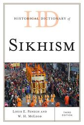 Historical Dictionary of Sikhism: Edition 3