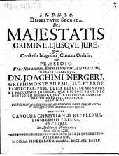 Dissertatio Secunda de majestatis crimine, ejusque jure