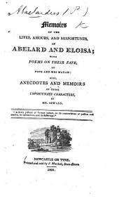 Letters of Abelard and Eloisa. With a particular account of their lives, amours, and misfortunes. By John Hughes, Esq. To which are added, several poems, by Mr. Pope, and other authors