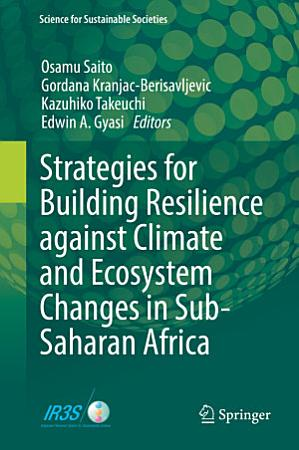 Strategies for Building Resilience against Climate and Ecosystem Changes in Sub Saharan Africa PDF