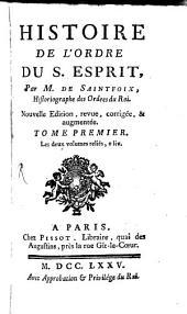 Histoire De L'Ordre Du S. Esprit: Volume1
