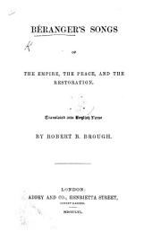 Béranger's Songs of the Empire, the Peace, and the Restoration. Translated into English verse by Robert B. Brough