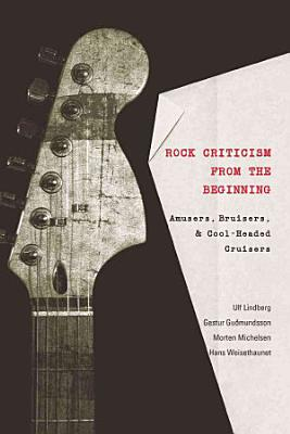 Rock Criticism from the Beginning