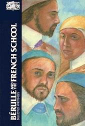 Bérulle and the French School: Selected Writings