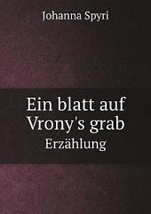 Ein blatt auf Vrony's grab: erzählung