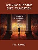Walking The Same Sure Foundation Book PDF