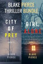 Blake Pierce: Thriller Bundle (City of Prey and Girl, Alone)