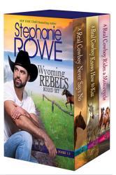 Real Cowboys Get Their GIrls  A Wyoming Rebels Boxed Set  with bonus novella  PDF