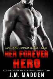 Her Forever Hero: Part of the Lost and Found Series- Grif