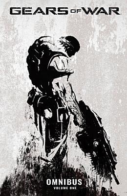 Gears of War Omnibus  Vol  1