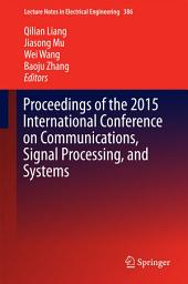 Proceedings of the 2015 International Conference on Communications, Signal Processing, and Systems