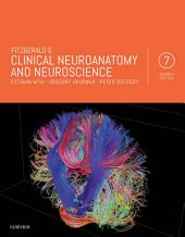 Fitzgerald's Clinical Neuroanatomy and Neuroscience E-Book: Edition 7