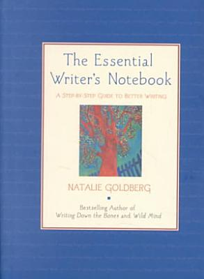 The Essential Writer s Notebook