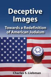 Deceptive Images: Towards a Redefinition of American Judaism