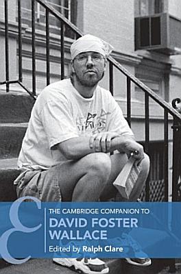 The Cambridge Companion to David Foster Wallace