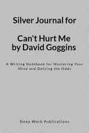 Silver Journal for Can't Hurt Me by David Goggins