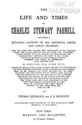 The Life and Times of Charles Stewart Parnell: Containing a Detailed Account of His Ancestry, Birth, and Early Training