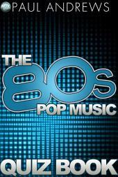 The 80s Pop Music Quiz Book