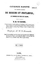 Catalogue raisonné de la précieuse collection de dessins et estampes, au nombre de près de 30,000...