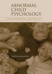 Abnormal Child Psychology: A Developmental Perspective