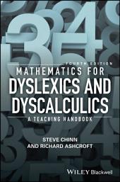 Mathematics for Dyslexics and Dyscalculics: A Teaching Handbook, Edition 4