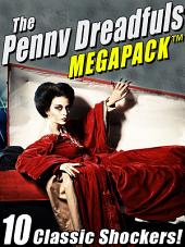 The Penny Dreadfuls MEGAPACK TM: 10 Classic Shockers!