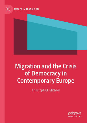 Migration and the Crisis of Democracy in Contemporary Europe PDF