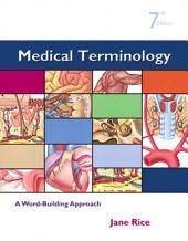 Medical Terminology: A Word Building Approach, Edition 7