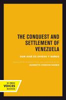 The Conquest and Settlement of Venezuela PDF