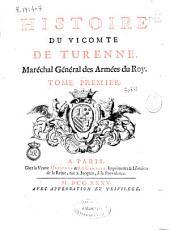 Histoire du Vicomte de Turenne, Maréchal Général des Armées du Roy: tome premier