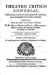 Teatro crítico universal: ó discursos varios en todo género de materias, para desengaño de errores comunes, Volumen 1