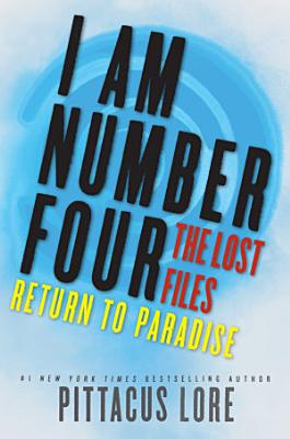 I Am Number Four  The Lost Files  Return to Paradise