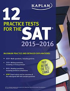 Kaplan 12 Practice Tests for the SAT 2015 2016 Book