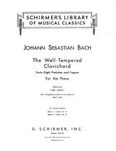 The Well-tempered Clavichord: 48 Preludes and Fugues for the Piano, Volumes 1-2