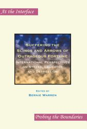 Suffering the Slings and Arrows of Outrageous Fortune: International Perspectives on Stress, Laughter and Depression