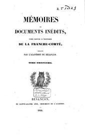 Mémoires et documents inédits pour servir à l'histoire de la Franche-Comté: Volume3