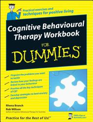 Cognitive Behavioural Therapy Workbook For Dummies Book PDF