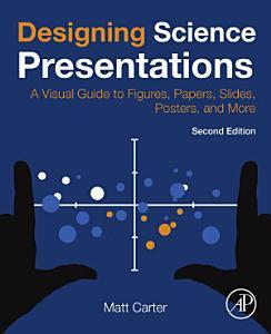Designing Science Presentations PDF
